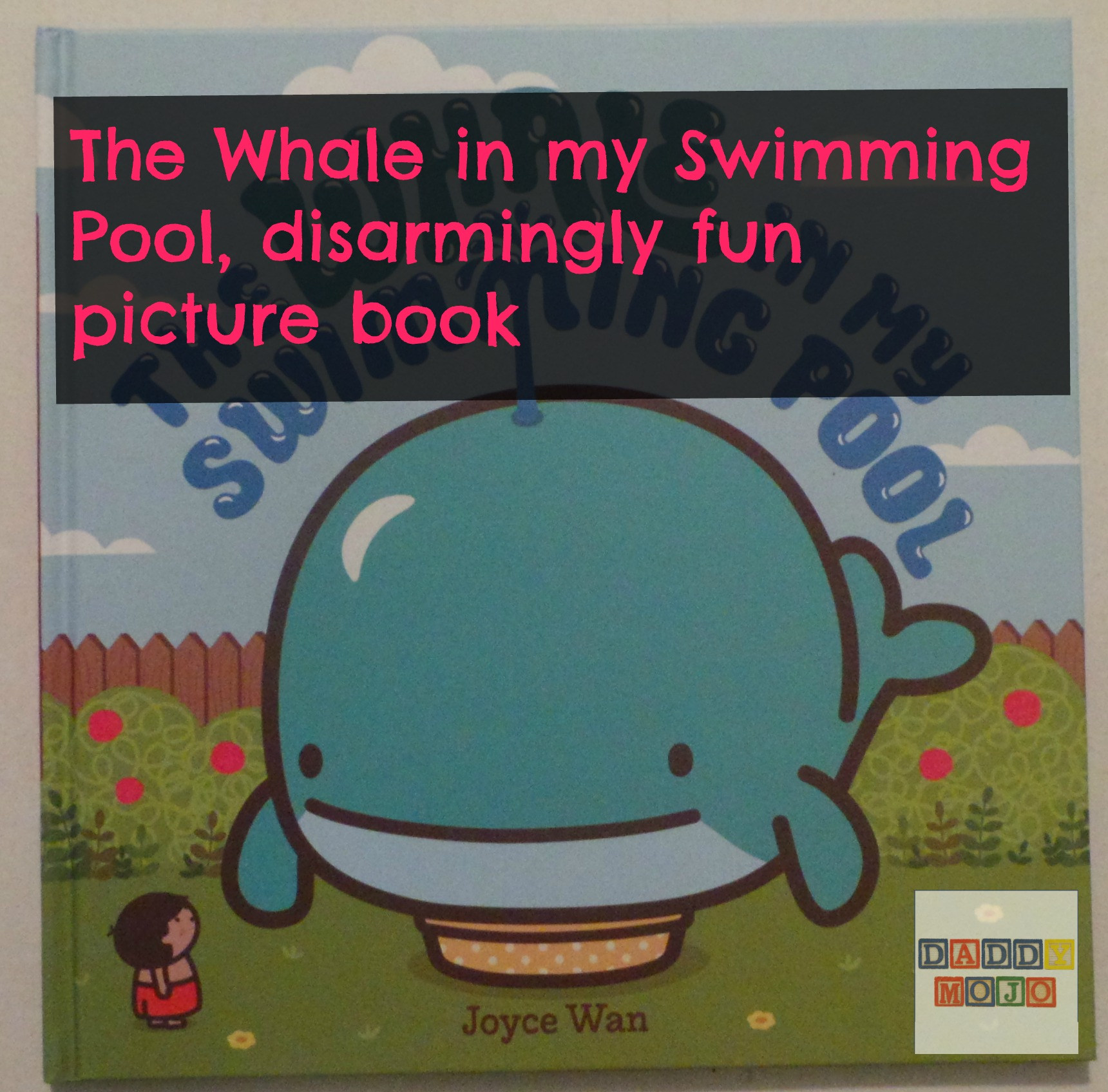 The Whale In My Swimming Pool Disarmingly Fun Picture Book Daddy Mojo