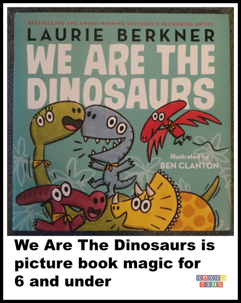 Laurie Berkner, We Are the Dinosaurs, book, whadday think of that, Ben clanton