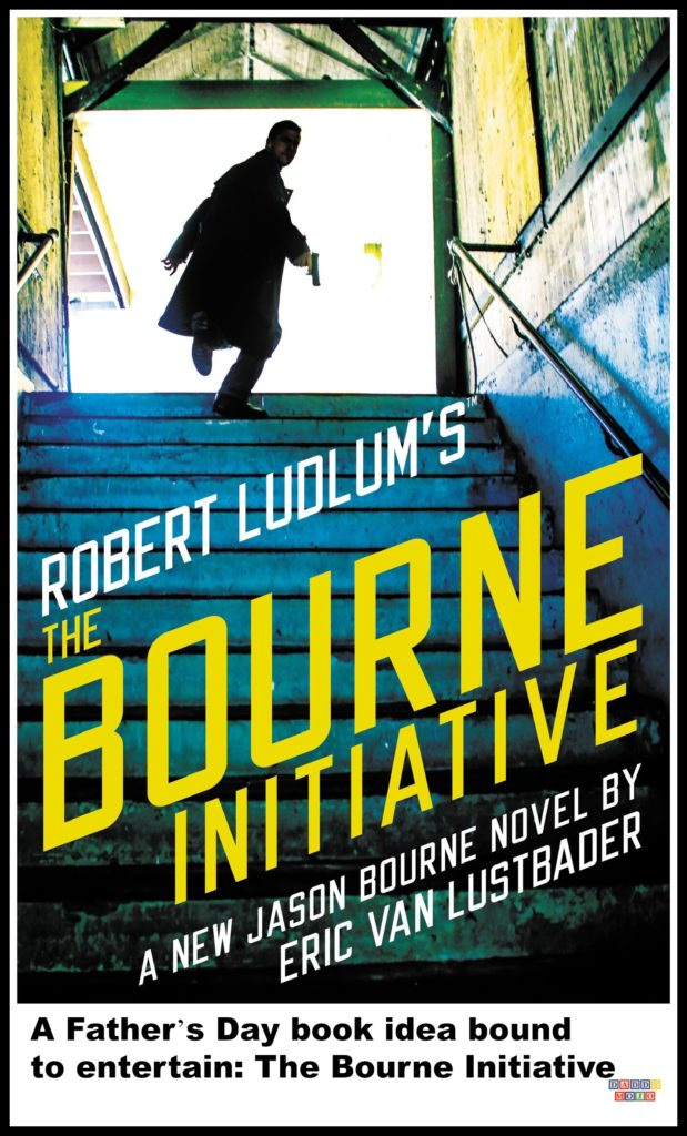 the bourne initiative, father's day, dads, books, Jason bourne book, eric van lustbader, Robert ludlam