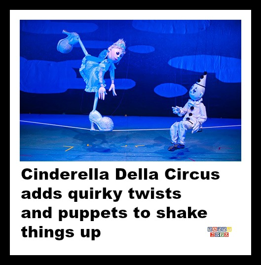 Cinderella Della Circus, center for puppetry arts, Atlanta, Cinderella, stretcho, marionettes,