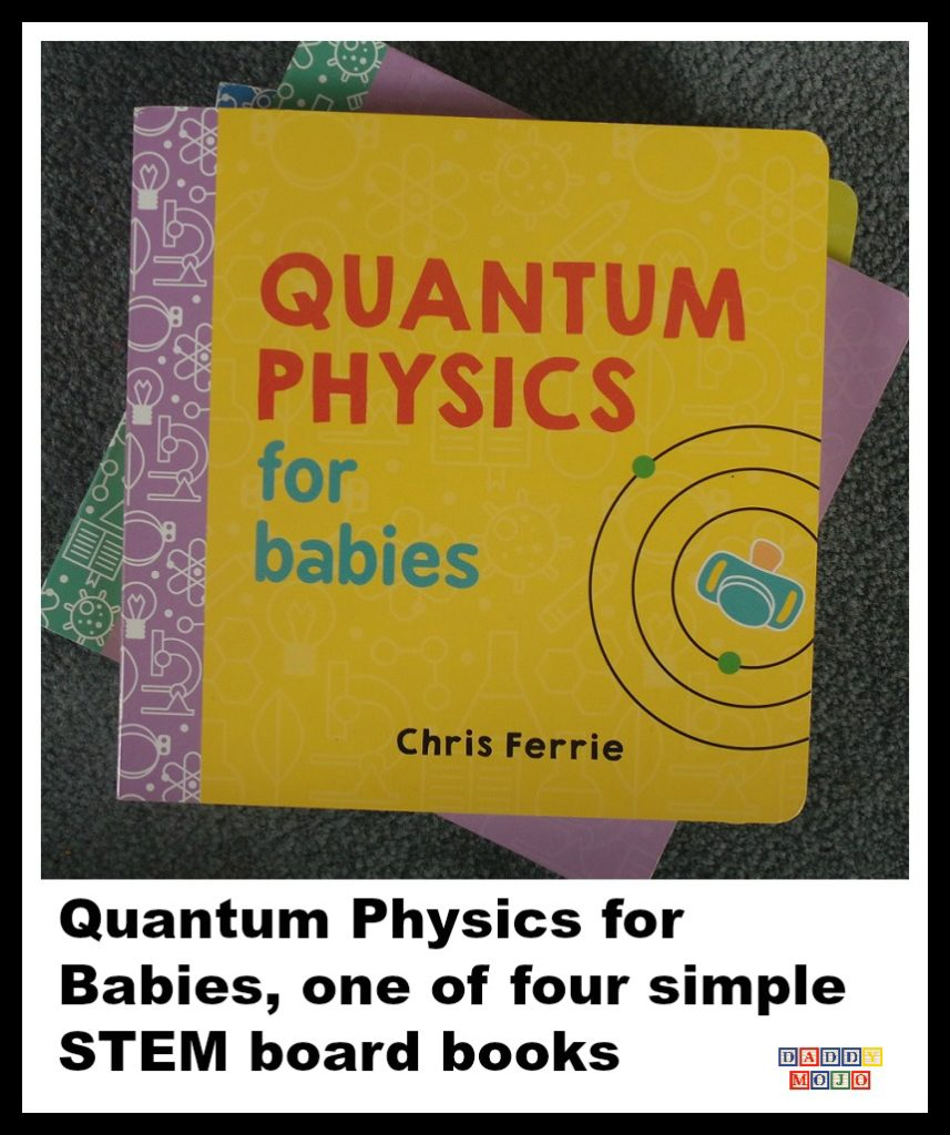 STEM, board books, chris ferrie, rocket science for babies, Newtonian physics for babies, quantum physics for babies, general relativity for babies,