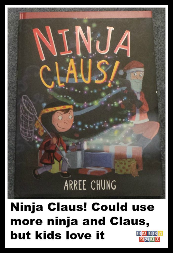 Ninja Claus! Could use more ninja and Claus, but kids love it