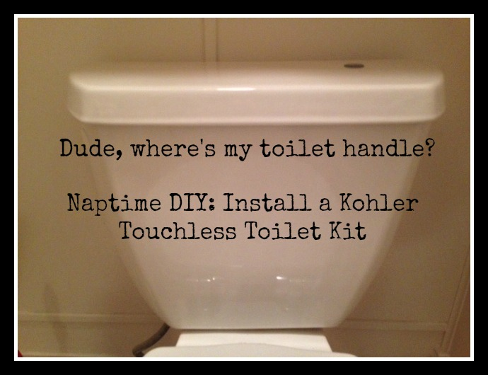 Installing The Kohler Touchless Toilet Kit Naptime Diy